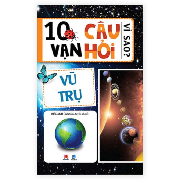 10 vạn câu hỏi vì sao ( vũ trụ). Nhà Sách Trung Nguyên  VPP-Dụng cụ hs
